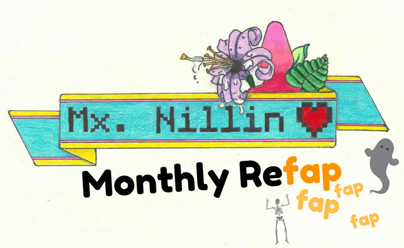 Mx Nillin's Monthly Refap: October 2016