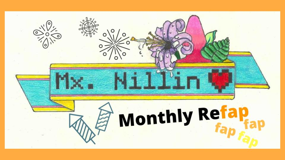 Mx Nillin's Monthly Refap: January 2017
