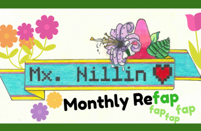 Mx Nillin's Monthly Refap: August 2017