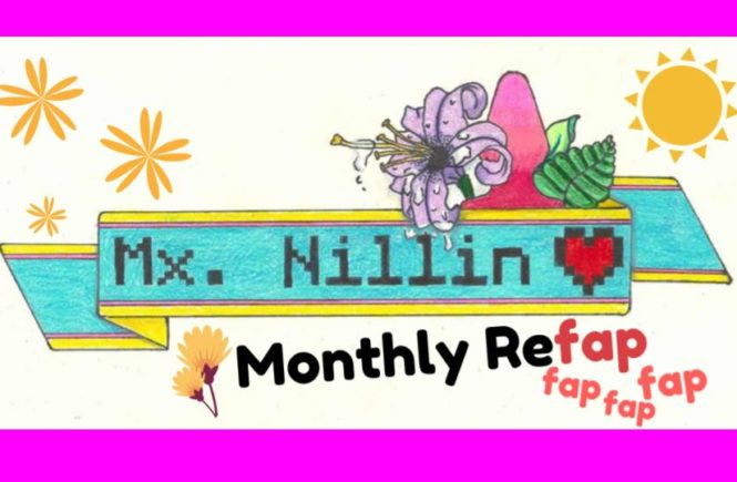 Mx Nillin's Monthly Refap: May 2017