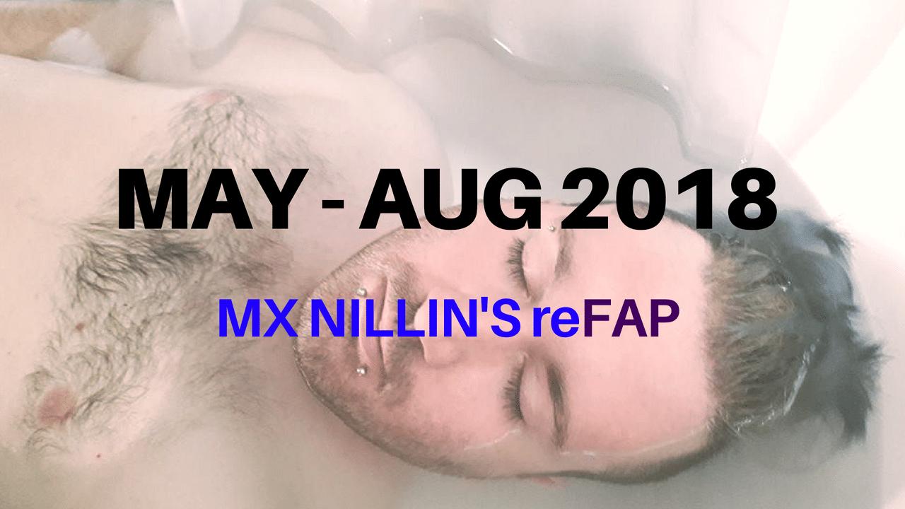 Mx Nillin's Summer REfap for 2018