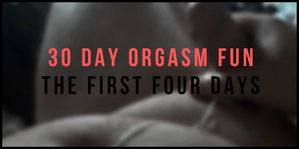 #30DayOrgasmFun Part 1: Self-Care Through Sexual Pleasure