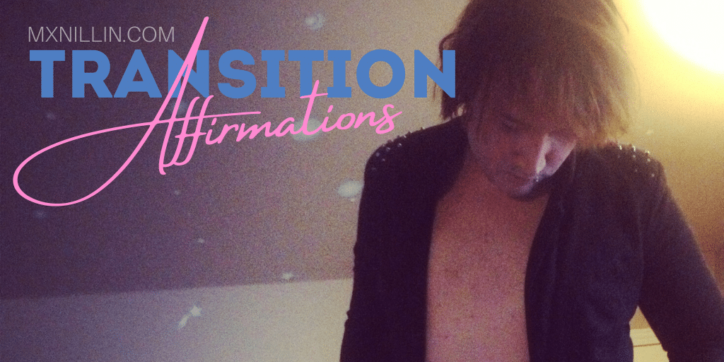 6 Transition Affirmations For Those Exploring Their Gender
