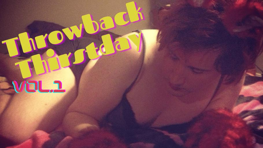 Throwback Thirstday Vol. 1: Foxy Pet Play